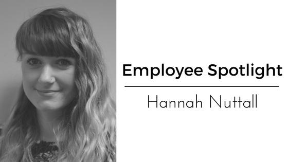 Employee Spotlight - Hannah Nuttall